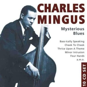 Mysterious Blues - Charles Mingus