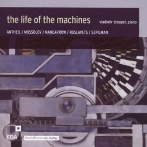 The Life of the Machines : Œuvres pour piano. Stoupel.