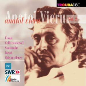 Anatol Vieru : Concerto pour violoncelle et œuvres orchestrales. Maderna, Mehta, Bour, Simon, Dumbraveanu.