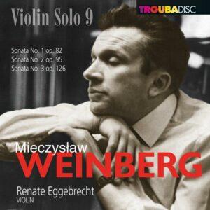 Violin Solo, vol. 9. Weinberg : Sonates pour violon. Eggebrecht..