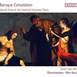 Baroque Consolation, Sacred Arias at the Imperial Viennese Court - Sarah van Mol