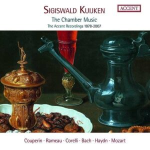 The Chamber Music: The Accent Recordings 1978-2007 - Sigiswald Kuijken