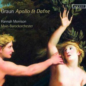Carl Heinrich Graun: Apollo Et Dafne - Hannah Morrison