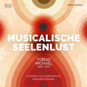 Tobias Michael: Musicalische Seelenlust - Polyphonic Size / Schneider