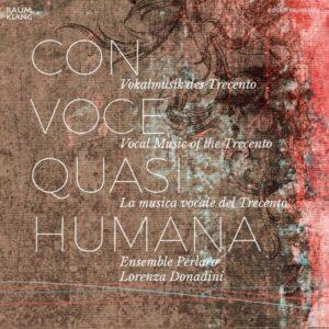Con voce quasi humana : Œuvres vocale du Trecento. Ensemble Perlaro, Donadini.