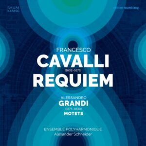 Cavalli:  Requiem / Grandi: Motets - Alexander Schneider