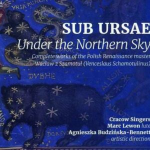 Venceslaus Schamotulinus: Sub Ursae, Under The Northern Sky - Marc Lewon
