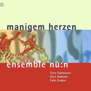 Manigem Herzen - ensemble n:un