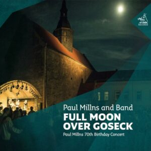 Paul Millns and Band : Full Moon over Goseck.
