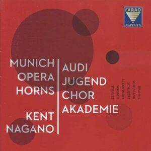 Audi Jugendchorakademie & Munich Opera Horns - Kent Nagano