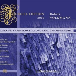 Volkmann: Jubilee Edition 2015 - Songs And Chamber Music