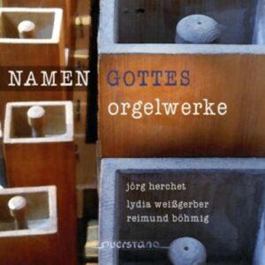 Herchet / Weissgerber: Namen Gottes - Works For Organ - Weissgerber