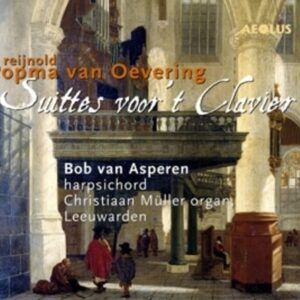 Reijnold Popma Van Oevering: Suittes Voor 't Clavier - Bob Van Asperen