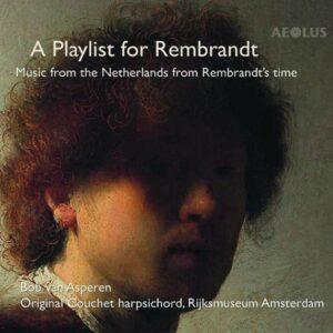 A Playlist for Rembrandt - Bob Van Asperen