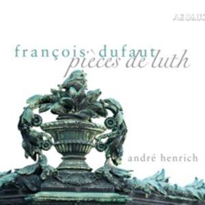 Francois Dufaut: Works For Lute - Andre Henrich