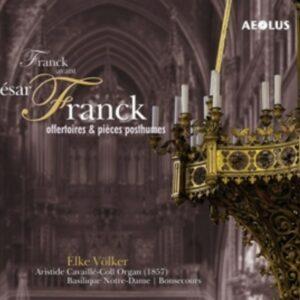 Franck: Offertoires & Pièces Posthumes - Elke Volker
