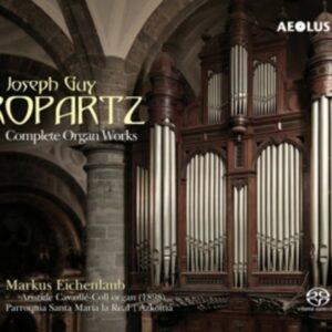 Joseph Guy Ropartz: Complete Organ Works - Markus Eichenlaub