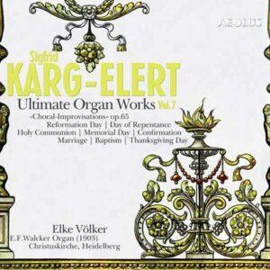 Sigfrid Karg-Elert: Ultimate Organ Works Vol.7 - Elke Volker