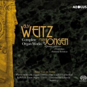 Guy Weitz / Joseph Jongen: Complete Organ Works - Peter Van De Velde