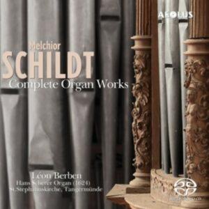 Melchior Schildt / Delphin Strungk: Complete Organ Works - Leon Berben