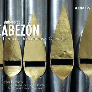 Antonio De Cabezon: Tientos, Diferencias Y Glosadas - Leon Berben