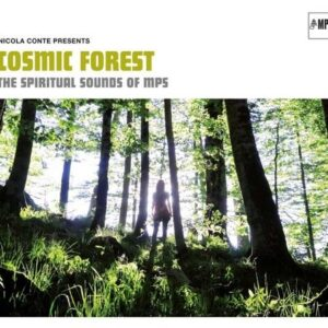 Cosmic Forest: The Spiritual Sounds Of MPS
