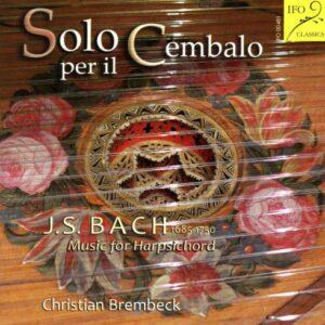 Bach : Solo per il Cembalo, musique pour clavecin. Brembeck.