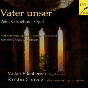 Cornelius : Vater unser, op. 2. Chavez, Ellenberger.