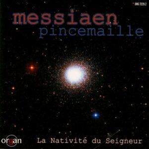 Messiaen : La Nativité du Seigneur. Pincemaille.