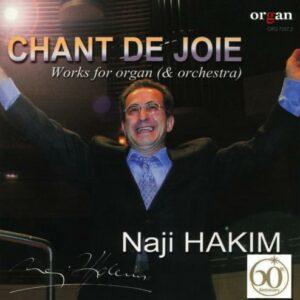 Naji Hakim : Chants de joie, œuvres pour orgue et orchestre. Hakim, Dufourcet, Schwarz.