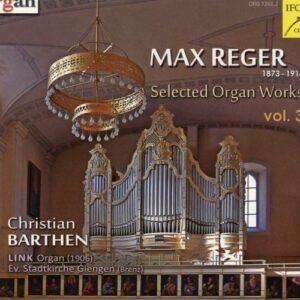 Reger : Œuvres choisies pour orgue, vol. 3. Barthen.