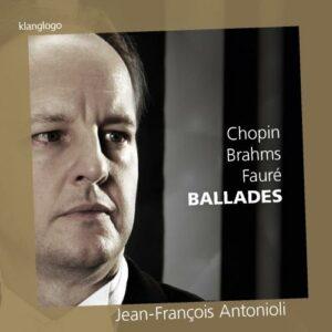 Chopin, Brahms, Fauré : Ballades pour piano. Antonioli.