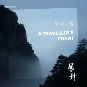 Yang Jing : A traveller's Chant.