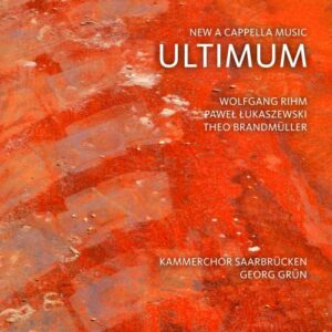 Brandmüller, Lukaszewski, Rihm : Ultimum, Musique chorale a cappella. Grün.