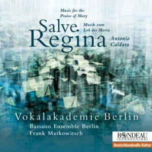 Antonio Caldara : Salve Regina, musique pour les louanges à la Vierge Marie. Markowitsch.
