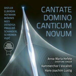 Cantate Domino Canticum Novum : Œuvres vocales. Hefele, Lustig.