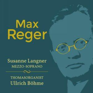 Reger : Œuvres pour voix et orgue. Langner, Böhme.