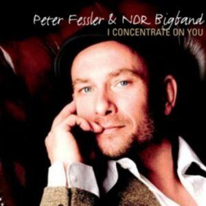 I Concentrate On You - Peter Fessler