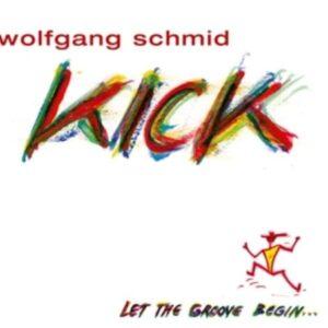 Kick - Wolfgang Schmid