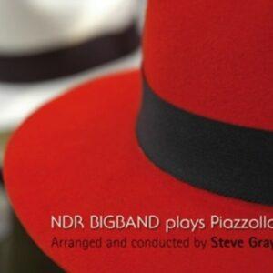 NDR Bigband Plays Piazzolla - NDR Bigband