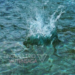 Vattensaga - Tingvall Trio
