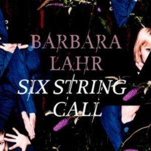 Six String Call - Barbara Lahr