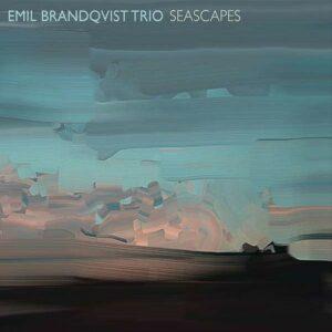 Seascapes - Emil Brandqvist Trio