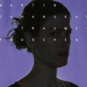 Traumesrauschen - Martin Dahanukar