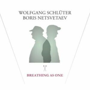 Breathing As One - Wolfgang Schlüter & Boris Netsvetaev