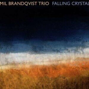 Falling Crystals - Emil Brandqvist Trio