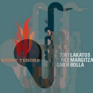 Gypsy Tenors - Tony Lakatos
