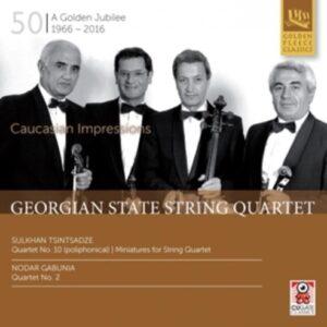 Tsintsadze / Gabunia: Caucasian Impressions - Georgian State String Quartet