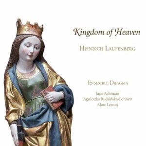 Heinrich Von Laufenberg: Kingdom Of Heaven - Ensemble Dragma - Budzinska-Bennett