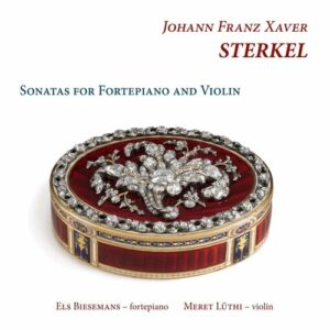 Sterkel: Sonatas For Fortepiano And Violin - Meret Lüthi